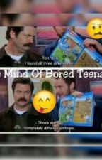 The Mind Of Bored Teenager by Attiiboo