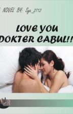 Love You Dokter Cabul!!! by Sya_2712
