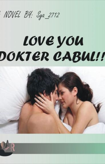 Love You Dokter Cabul!!!