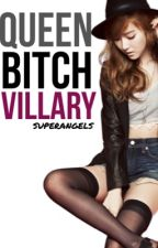 Bitch Queen: VILLARY [ Hiatus ] by superangels