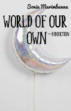 World of Our Own by soniaxhalm