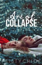 Art of Collapse (Séries 'Foreign' #3) by FeistyChick