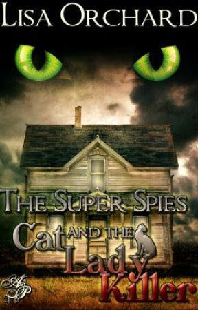 """The Super Spies and the Cat Lady Killer"" by LisaOrchard"