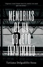 MEMORIAS DE UN OBJETO INANIMADO by xrejectxforeverx