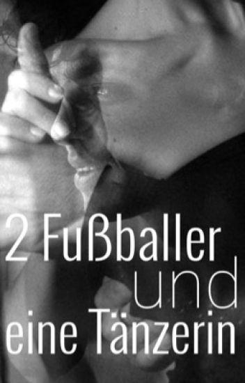 2 Fußballer und eine Tänzerin! (FORTSETZUNG MARCO REUS FF)