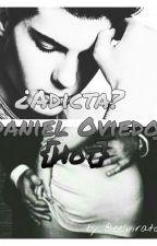 ¿Adicta?{Daniel Oviedo}{Gemeliers Hot} by MyWorldJD