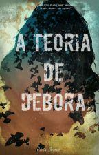 A Teoria de Débora by _Books_Girl_