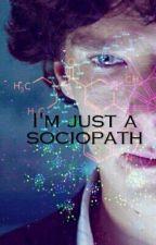 I'm just a sociopath by Calllliope