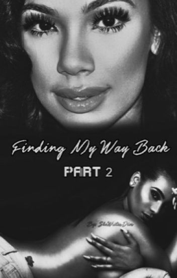 Finding My Way Back: PT 2 || Erica and Cyn
