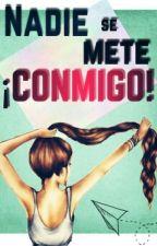 Nadie se mete ¡CONMIGO!  by Iarte_fa