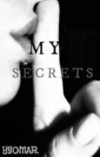 My secrets  by ysomar