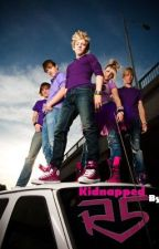 Kidnapped By R5 (Ross Lynch Fan-Fiction) by ThePlainGirl