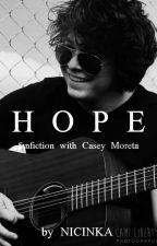 Hope//Casey Moreta|cz translate by Niciinka