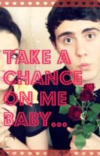 Take A chance on me baby... (Zalfie Fan fiction) by MrsShadowHunterbiebs