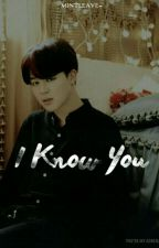 I Know You || p.j.m by mintleave-