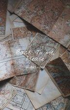 Back to me, please by ynolxavu