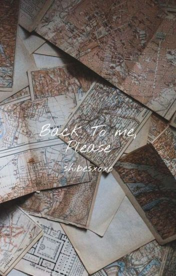 Back to me, please [Completed]