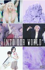 Into Our world|في عالمنا by kiyomi86808