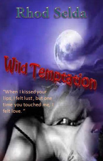 Wild Temptation (On-hold)