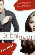 DUBAİ MASALI (ARA VERİLDİ) by masalhanem