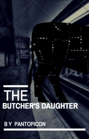 The Butcher's Daughter by pantopicon