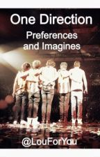 One Direction Preferences/Imagines by Louforyou