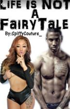 Life Is Not A FairyTale  by SpiffyCouture_