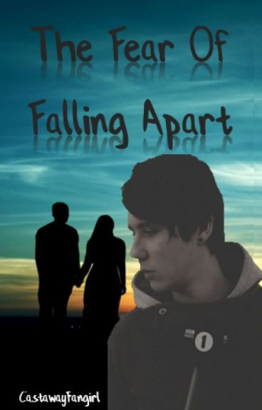 The Fear Of Falling Apart // Dan Howell