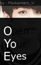 Open Your Eyes [Vkook FF] by Flockentanz_V