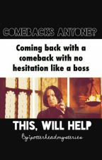 Comebacks anyone? by Potterheadmysteries