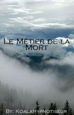Le Métier de la Mort by KoalaHypnotiseur