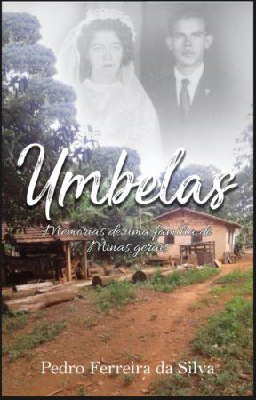 Umbelas: Memórias de uma família de Minas Gerais by EliaquimeMatheus