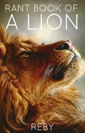 Rant Book Of a Lion  by -Reby-