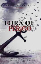 Fora De Perigo by KallytaSaadylla