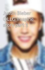 Justin Bieber OLLG Imagine story part 1 by Rosaliescout