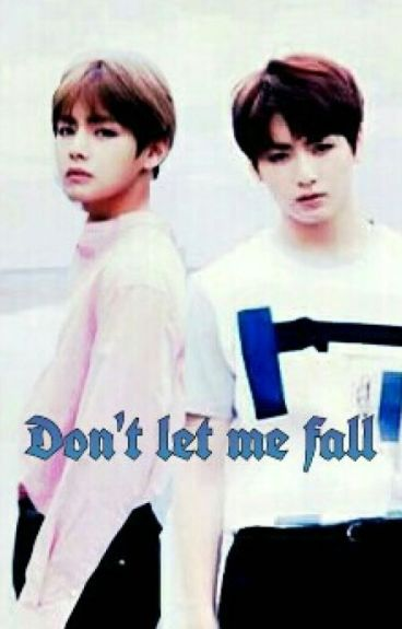 Don't let me fall || Vkook