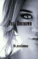The Unknown by Julia1Duncan