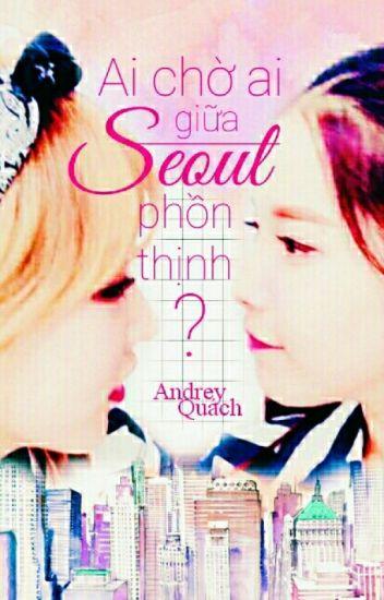 MoonSun 💋 Ai Chờ Ai Giữa Seoul Phồn Thịnh? [TẠM DROP]