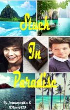 ~ON HOLD~ Stuck In Paradise [Larry] by 1DLarry123