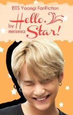 Hello, Star! (BTS Yoongi FF) by meisesa