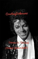 Someone In The Dark (Michael Jackson Fanfic) by CourtneyDickerson7