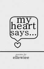 My Heart Says by ellewiee