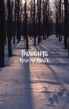 My Thoughts by panicatthetragedy