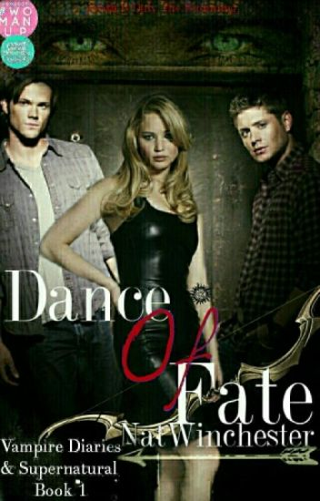 Dance of Fate [1](Supernatural & Vampire Diaries Crossover)
