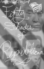 Fifty Shades of Republican by mothertrump