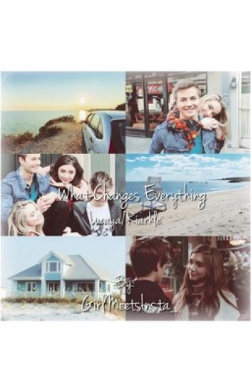 What changes everything-Lucaya/Riarkle