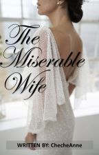 The Miserable Wife by ChecheAnne