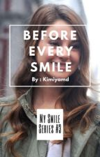Before Every Smile by kimiyamd