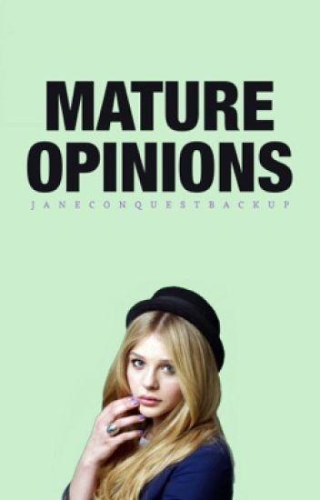 Mature Opinions