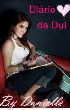 Diário da Dul ♥ by DanielleBaptista